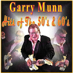 Garry Munn Hits of the 50's and 60's